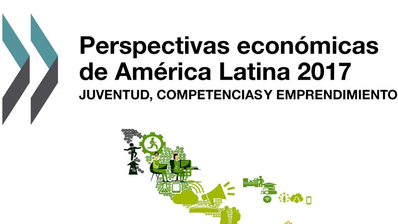 Perspectivas económicas de América Latina 2017.