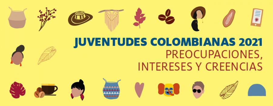 Juventudes colombianas: Preocupaciones, intereses y creencias