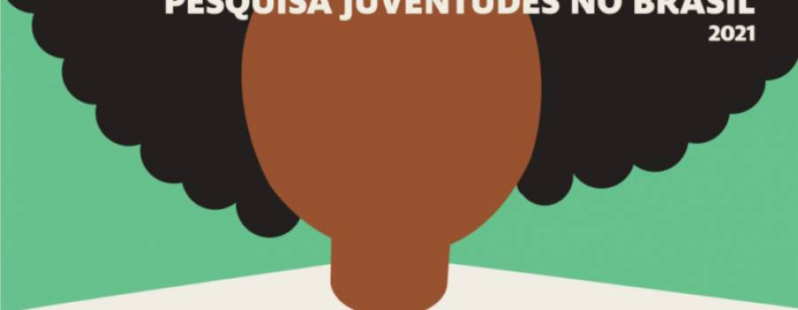 Pesquisa Juventudes no Brasil 2021